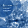 Processing: A Programming Handbook for Visual Designers and Artists / processing.jpg