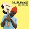Seu Jorge: The Life Aquatic / seu.jpg